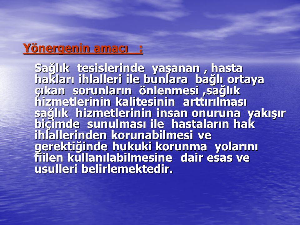 Yönergenin amacı :