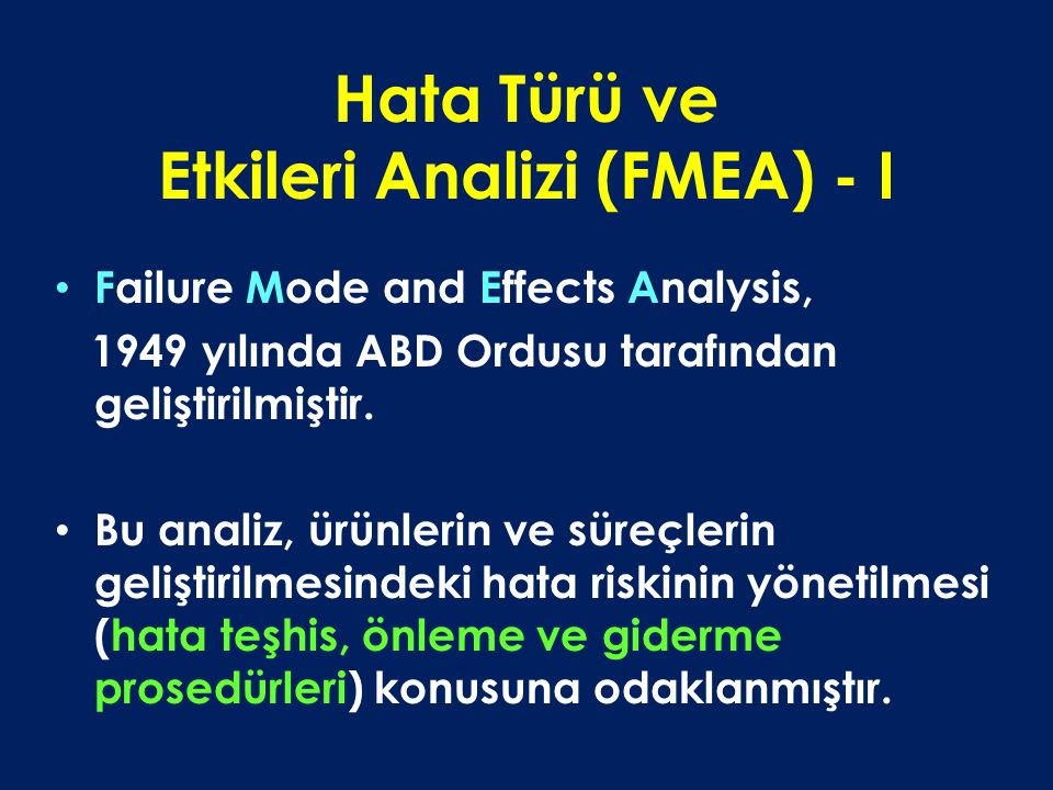 Hata Türü ve Etkileri Analizi (FMEA) - I