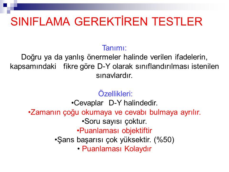 SINIFLAMA GEREKTİREN TESTLER