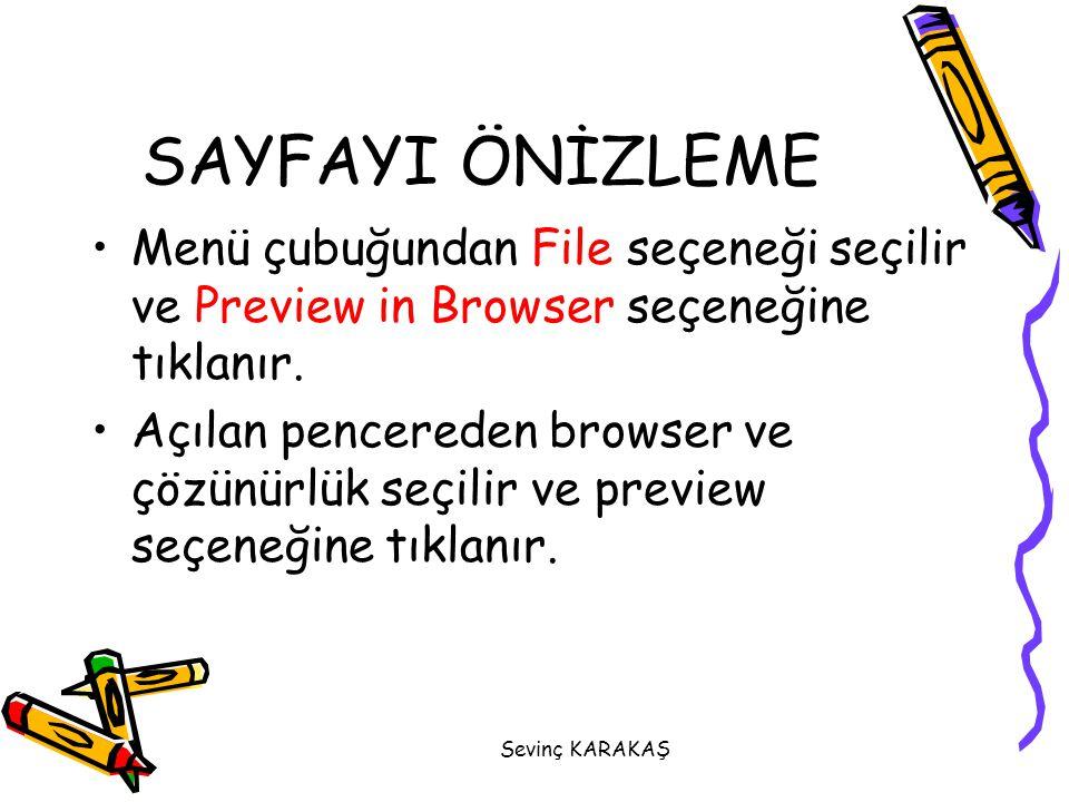 SAYFAYI ÖNİZLEME Menü çubuğundan File seçeneği seçilir ve Preview in Browser seçeneğine tıklanır.