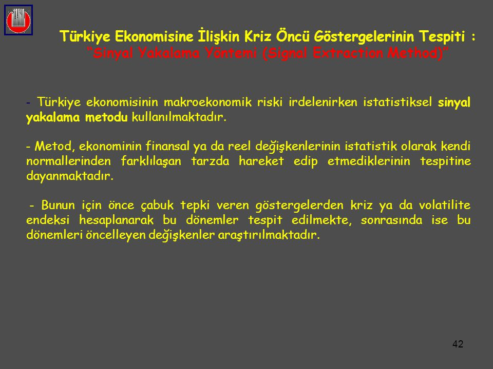 Türkiye Ekonomisine İlişkin Kriz Öncü Göstergelerinin Tespiti :