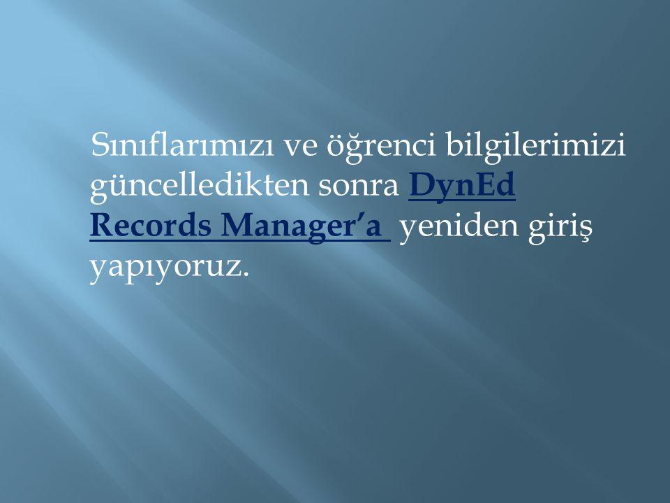 Sınıflarımızı ve öğrenci bilgilerimizi güncelledikten sonra DynEd Records Manager'a yeniden giriş yapıyoruz.