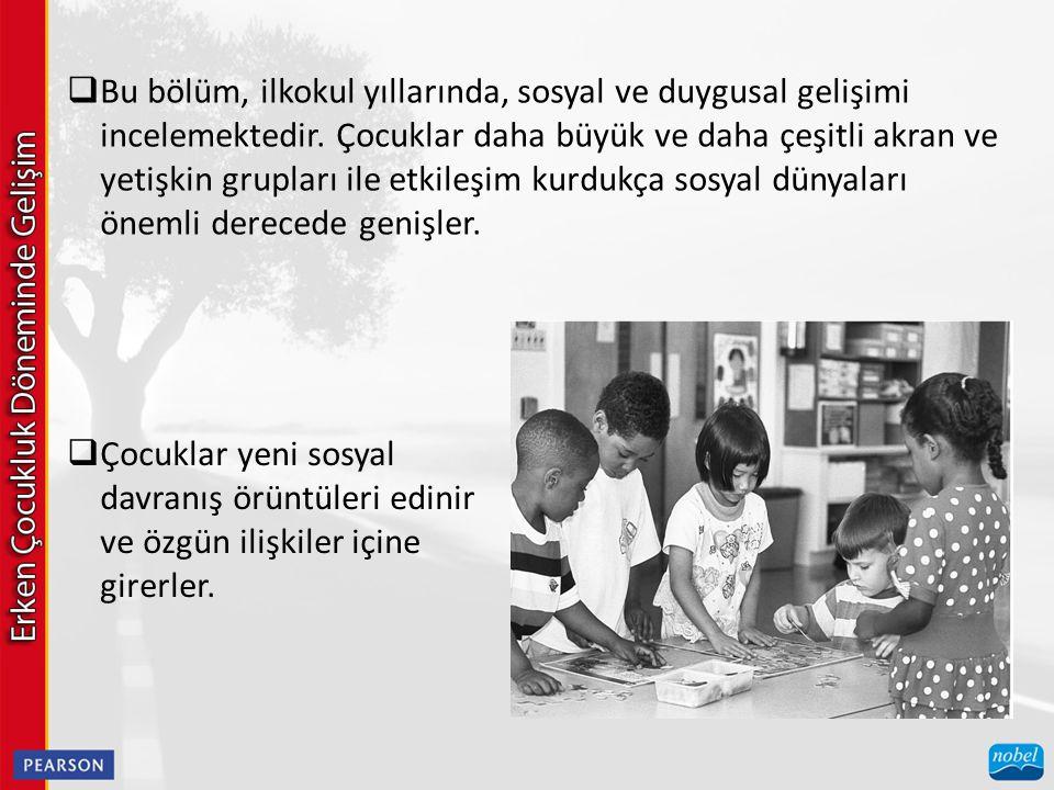 Bu bölüm, ilkokul yıllarında, sosyal ve duygusal gelişimi incelemektedir. Çocuklar daha büyük ve daha çeşitli akran ve yetişkin grupları ile etkileşim kurdukça sosyal dünyaları önemli derecede genişler.