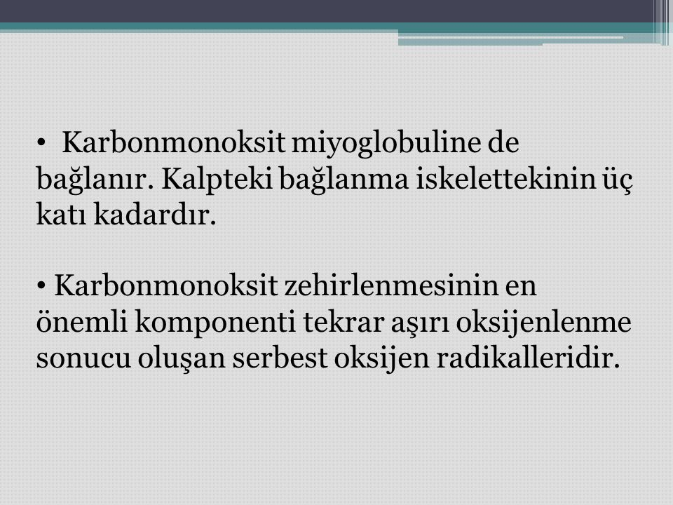 Karbonmonoksit miyoglobuline de bağlanır