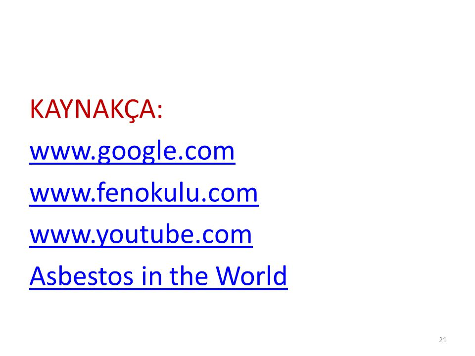 KAYNAKÇA: www. google. com www. fenokulu. com www. youtube