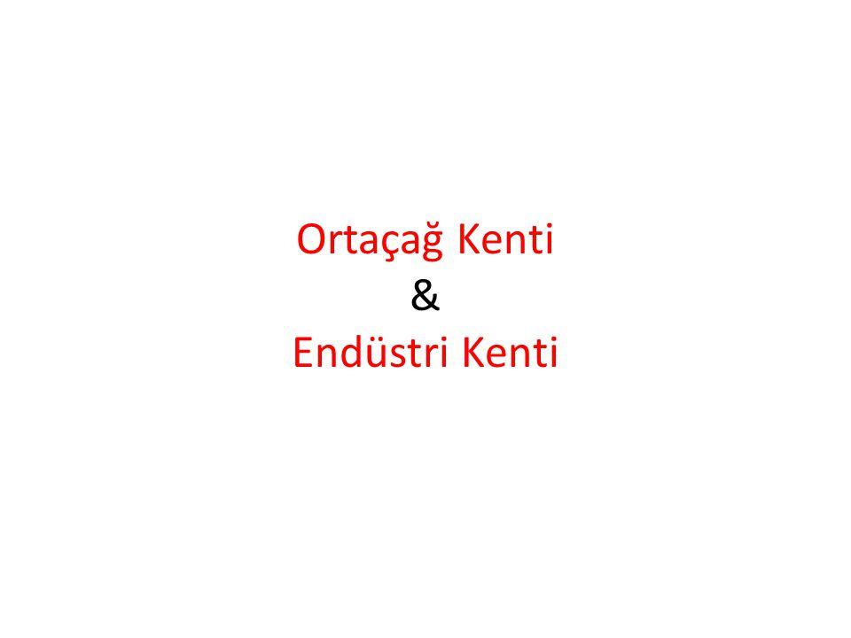 Ortaçağ Kenti & Endüstri Kenti