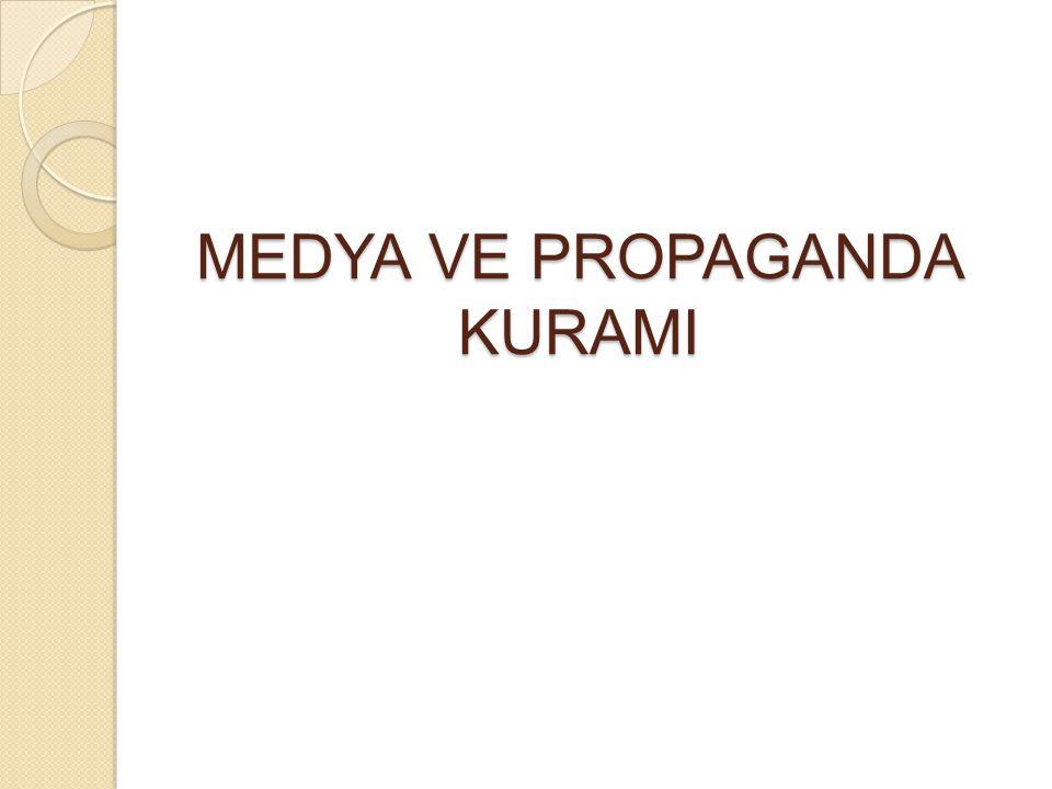 MEDYA VE PROPAGANDA KURAMI