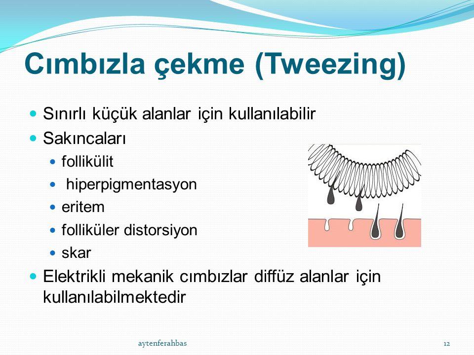Cımbızla çekme (Tweezing)