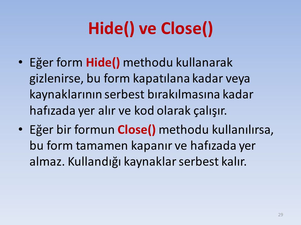 Hide() ve Close()