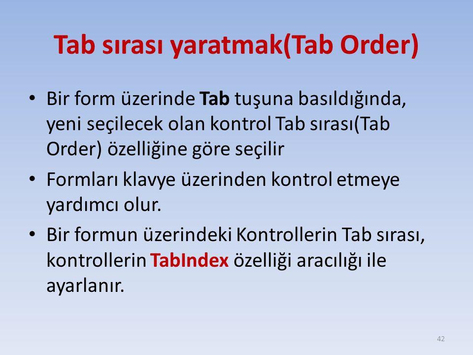 Tab sırası yaratmak(Tab Order)