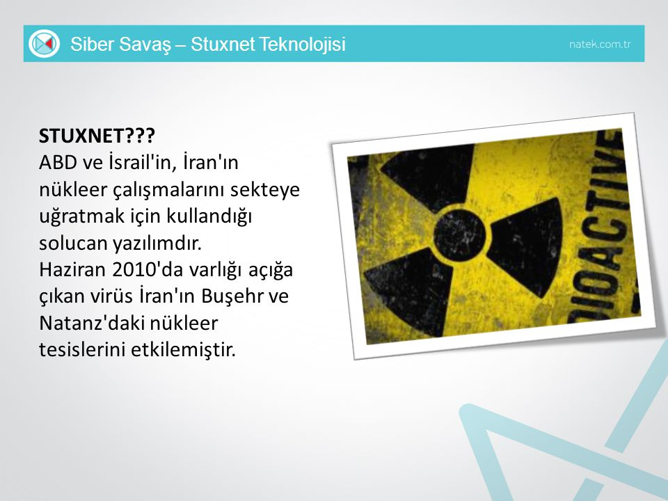 Siber Savaş – Stuxnet Teknolojisi