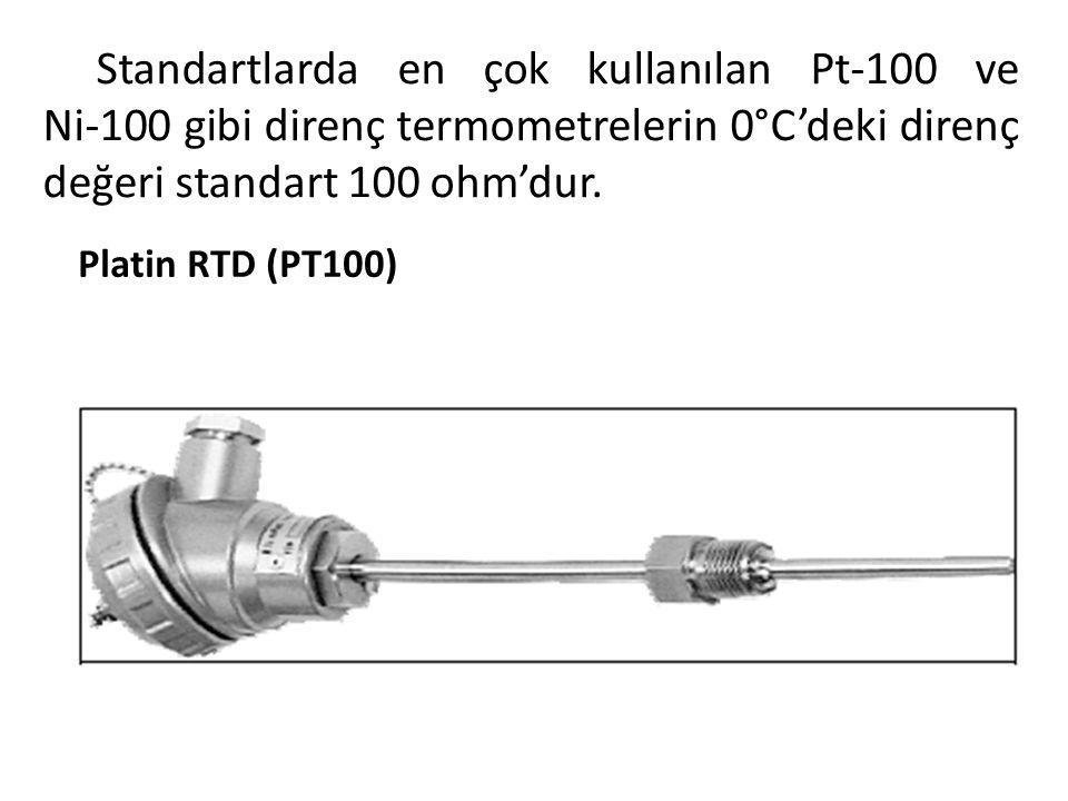 Standartlarda en çok kullanılan Pt-100 ve Ni-100 gibi direnç termometrelerin 0°C'deki direnç değeri standart 100 ohm'dur.