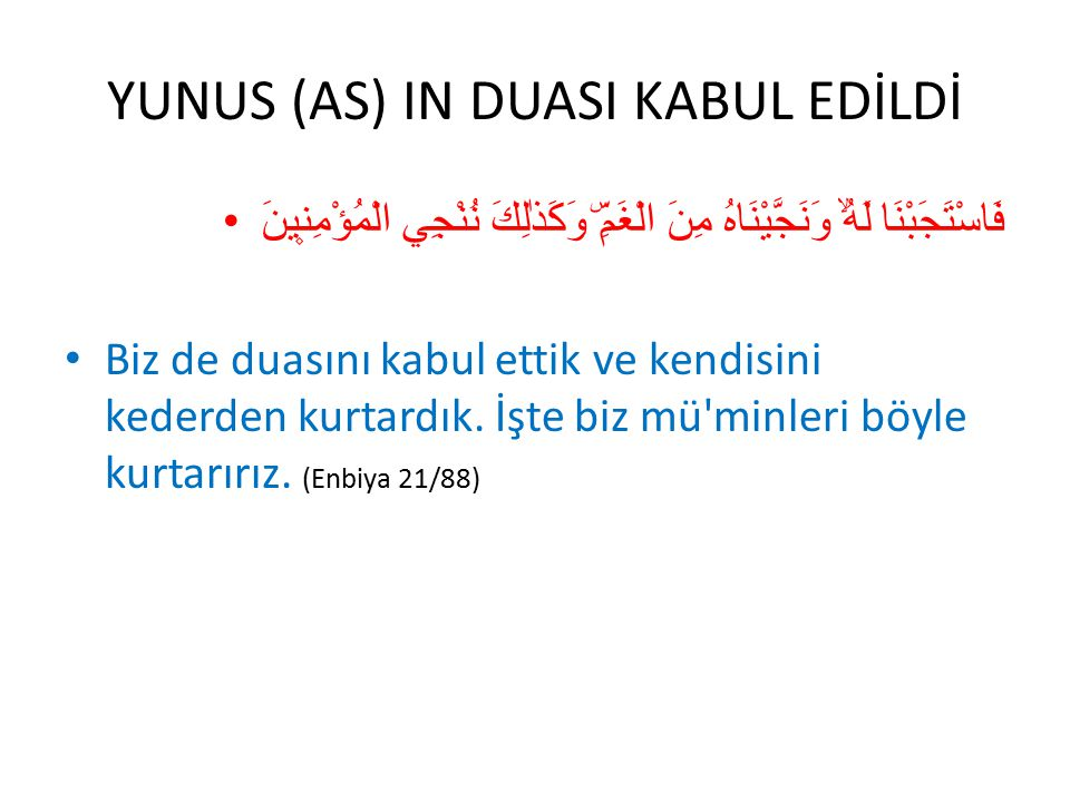 YUNUS (AS) IN DUASI KABUL EDİLDİ