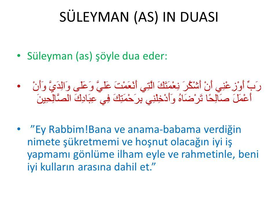 SÜLEYMAN (AS) IN DUASI Süleyman (as) şöyle dua eder: