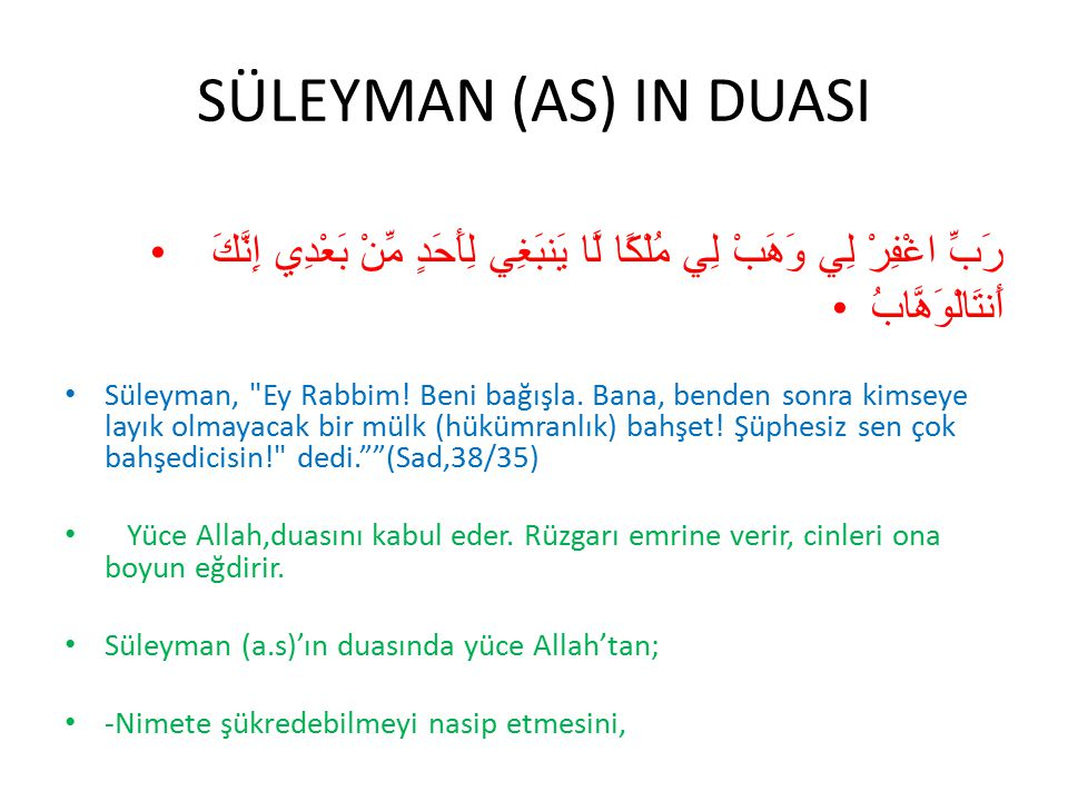 SÜLEYMAN (AS) IN DUASI رَبِّ اغْفِرْ لِي وَهَبْ لِي مُلْكًا لَّا يَنبَغِي لِأَحَدٍ مِّنْ بَعْدِي إِنَّكَ