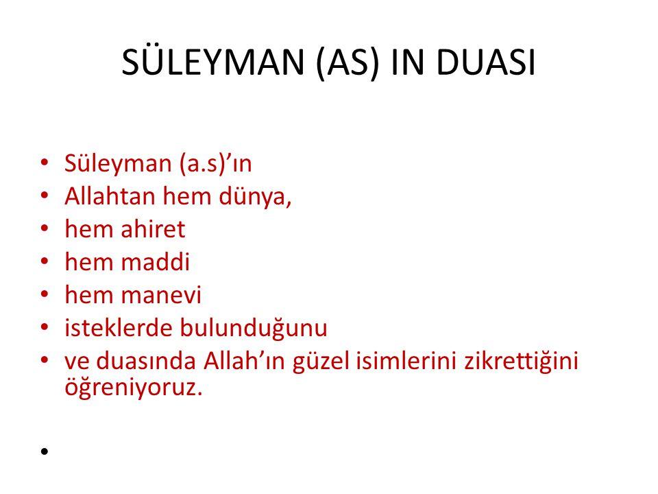 SÜLEYMAN (AS) IN DUASI Süleyman (a.s)'ın Allahtan hem dünya,