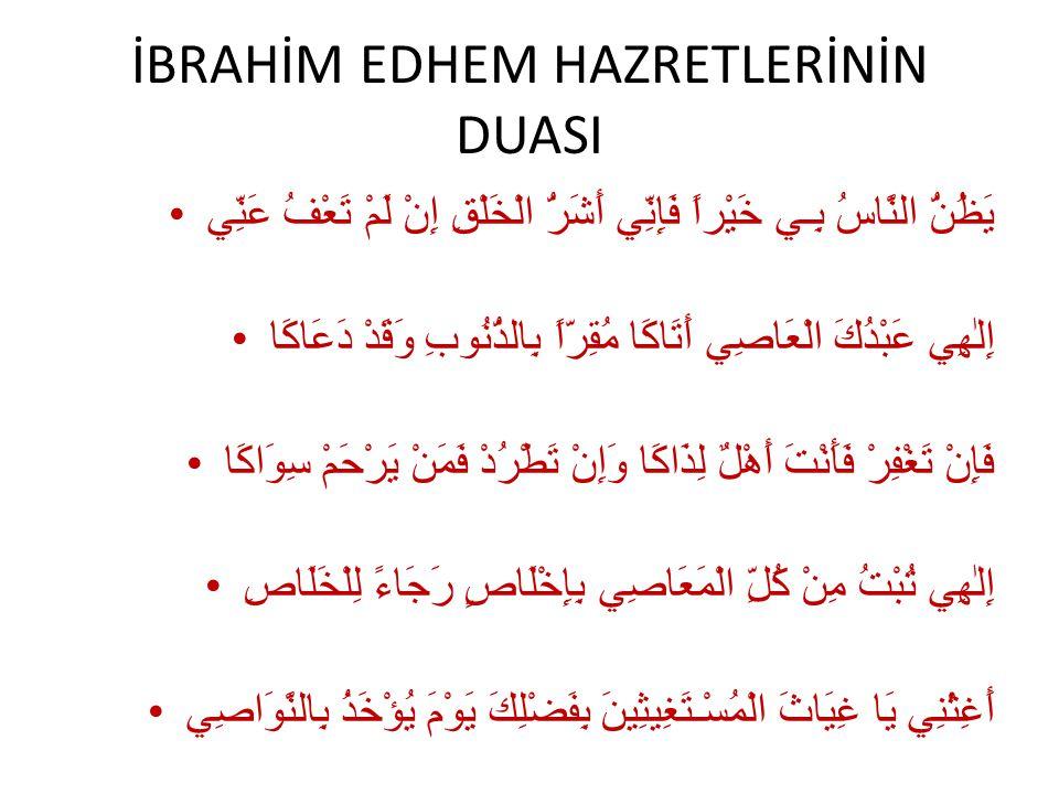 İBRAHİM EDHEM HAZRETLERİNİN DUASI