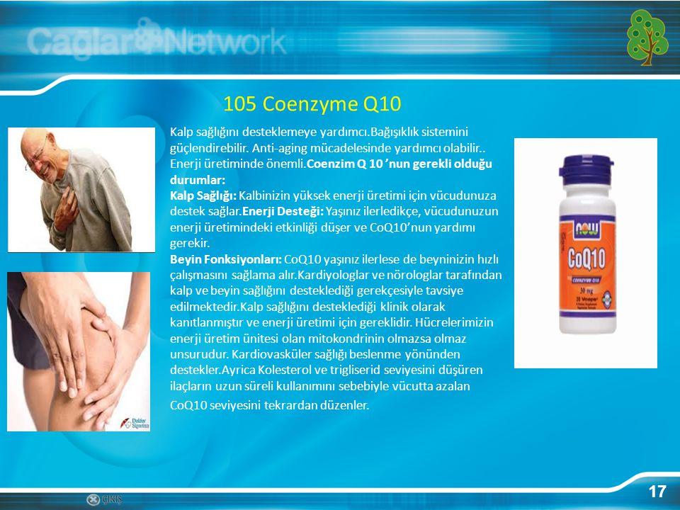 105 Coenzyme Q10 Kalp sağlığını desteklemeye yardımcı.Bağışıklık sistemini güçlendirebilir. Anti-aging mücadelesinde yardımcı olabilir..