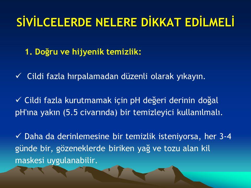 SİVİLCELERDE NELERE DİKKAT EDİLMELİ