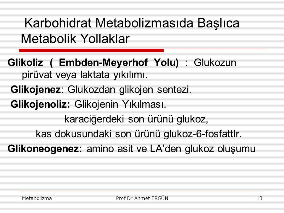 Karbohidrat Metabolizmasıda Başlıca Metabolik Yollaklar