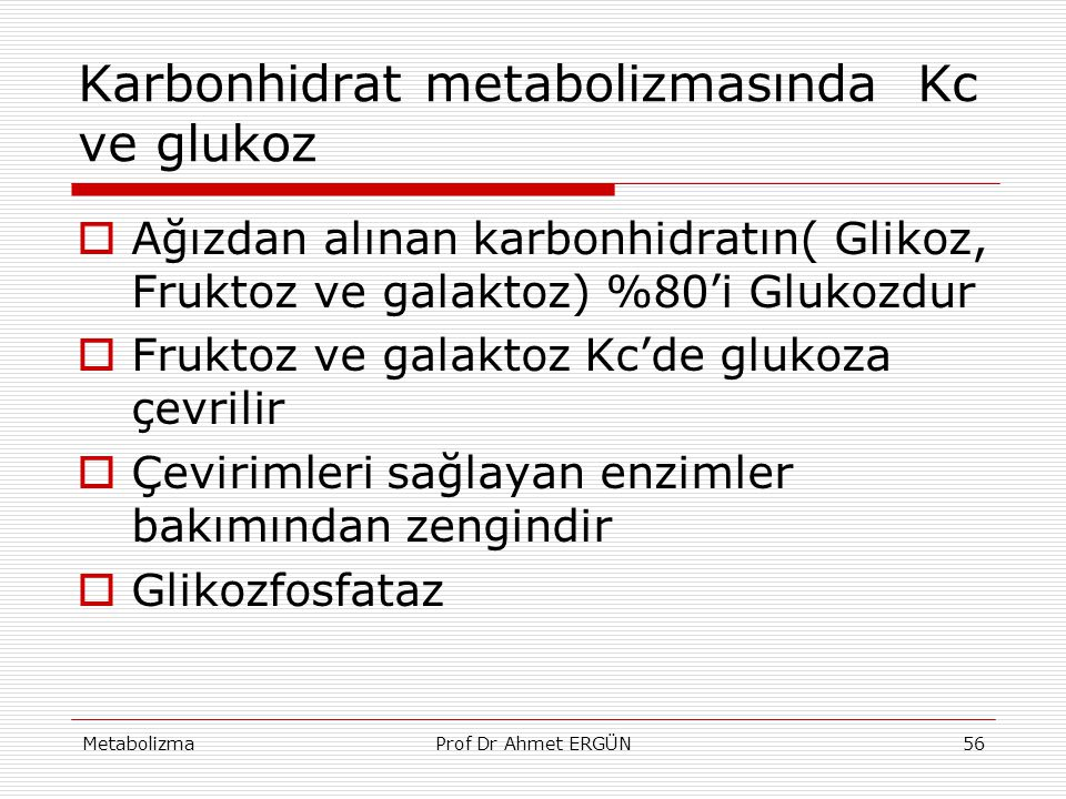 Karbonhidrat metabolizmasında Kc ve glukoz