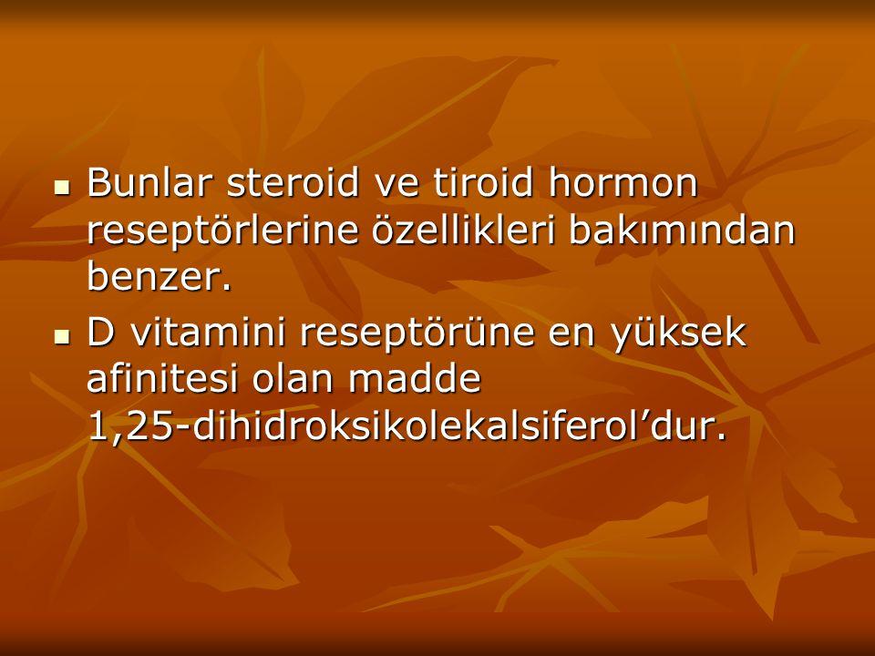 Bunlar steroid ve tiroid hormon reseptörlerine özellikleri bakımından benzer.