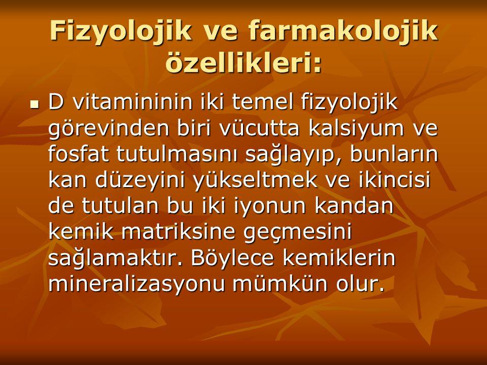 Fizyolojik ve farmakolojik özellikleri: