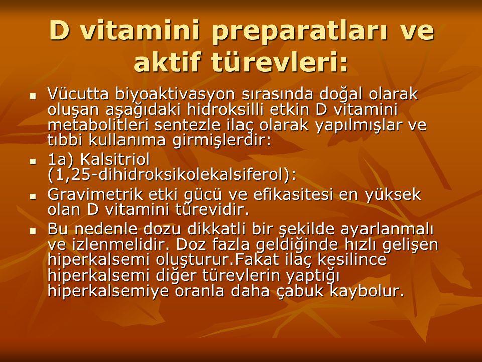 D vitamini preparatları ve aktif türevleri: