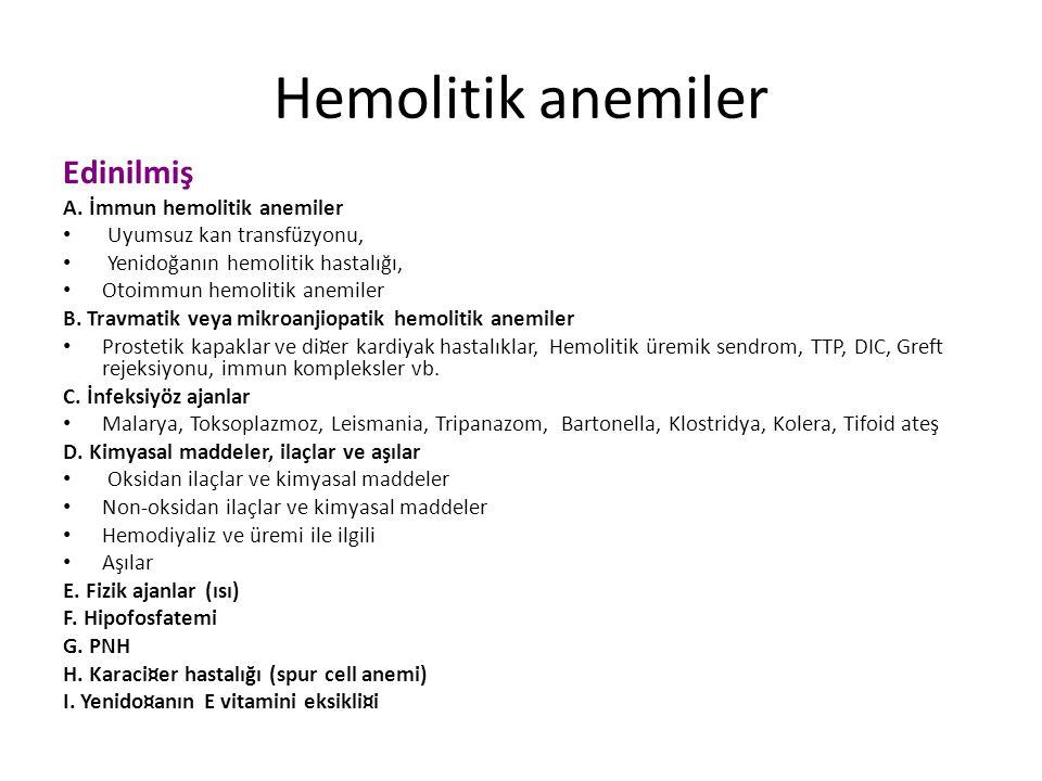 Hemolitik anemiler Edinilmiş A. İmmun hemolitik anemiler