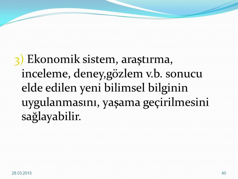 3) Ekonomik sistem, araştırma, inceleme, deney,gözlem v. b