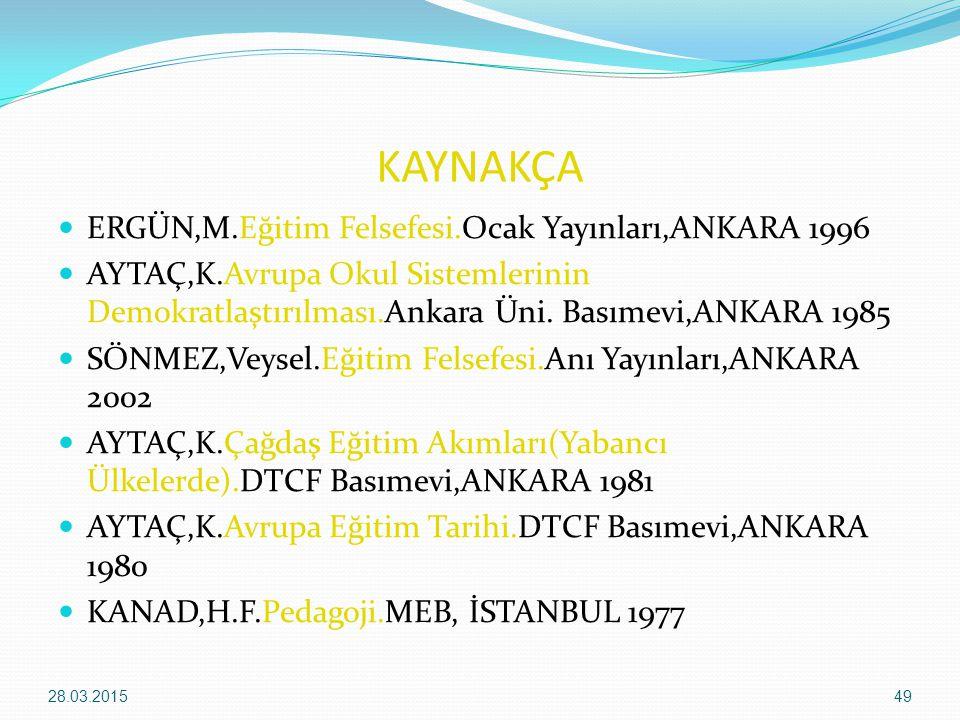 KAYNAKÇA ERGÜN,M.Eğitim Felsefesi.Ocak Yayınları,ANKARA 1996