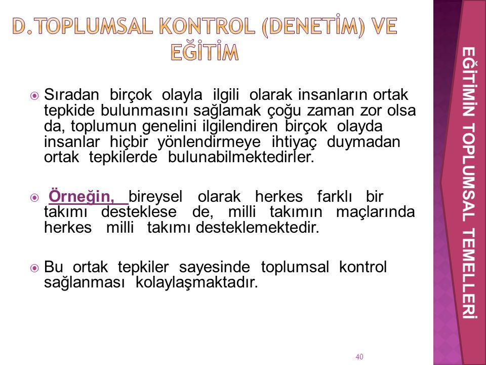 d.Toplumsal Kontrol (Denetİm) ve Eğİtİm
