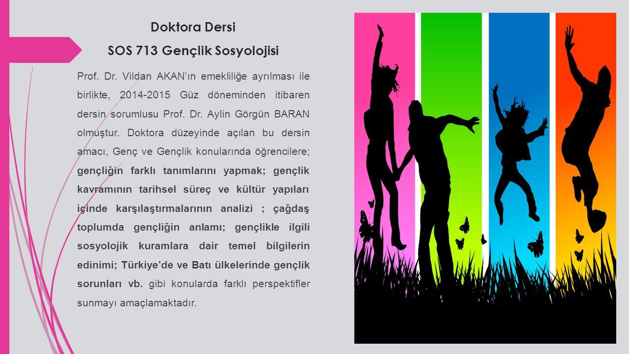 Doktora Dersi SOS 713 Gençlik Sosyolojisi