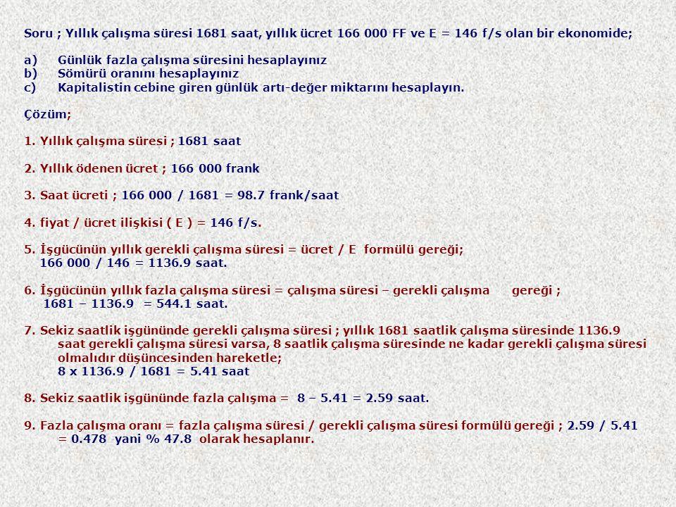 Soru ; Yıllık çalışma süresi 1681 saat, yıllık ücret 166 000 FF ve E = 146 f/s olan bir ekonomide;
