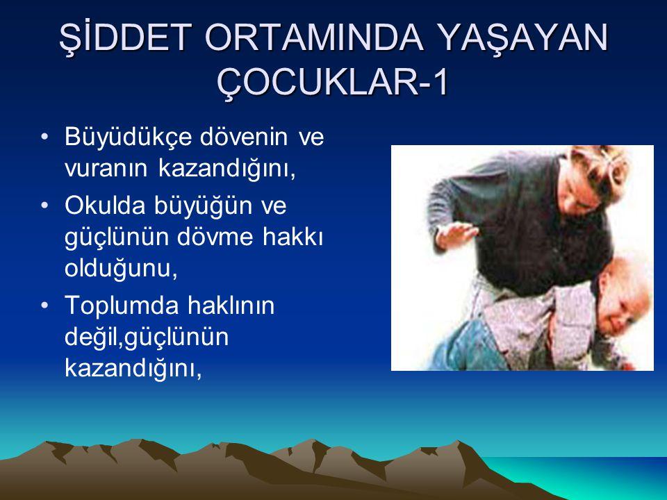 ŞİDDET ORTAMINDA YAŞAYAN ÇOCUKLAR-1