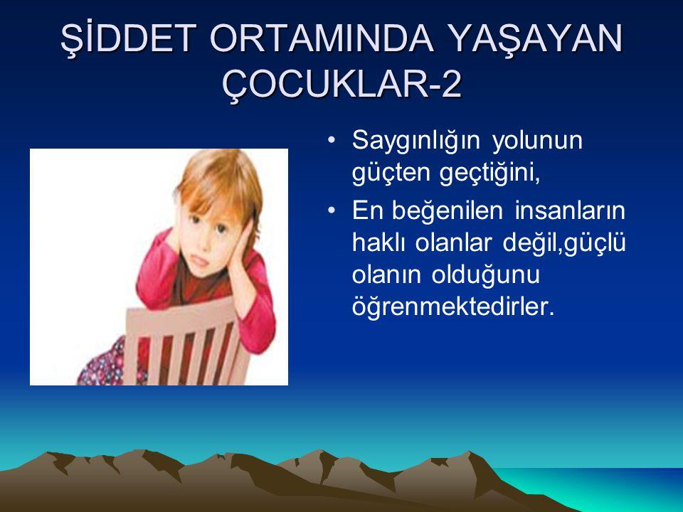 ŞİDDET ORTAMINDA YAŞAYAN ÇOCUKLAR-2