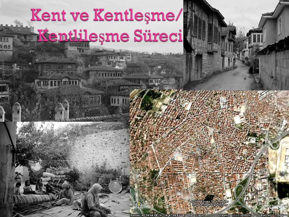 Kent ve Kentleşme/ Kentlileşme Süreci