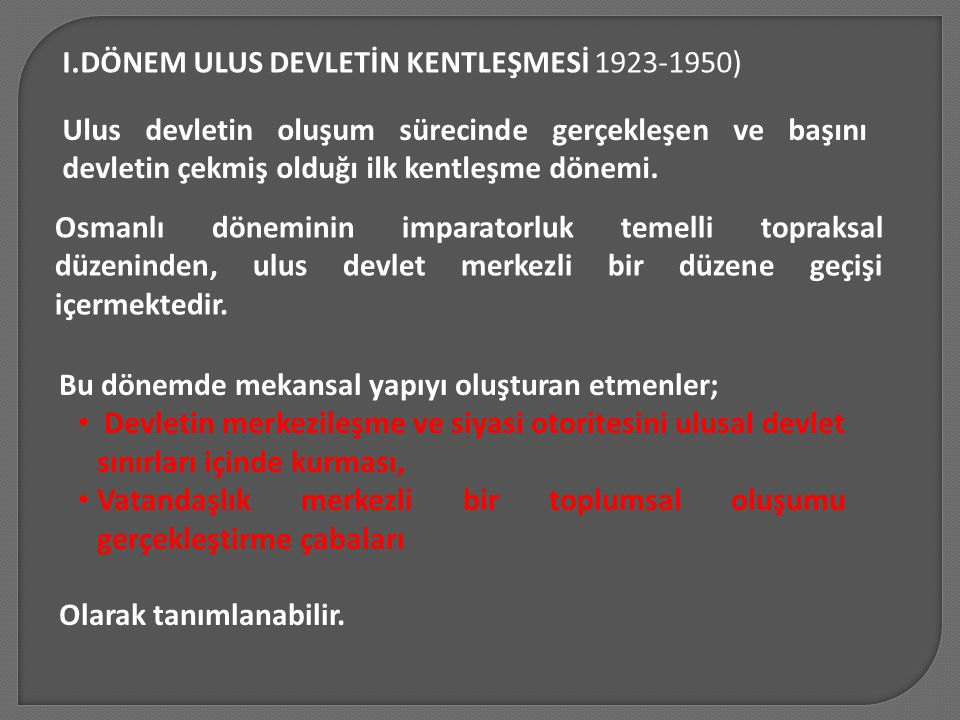 I.DÖNEM ULUS DEVLETİN KENTLEŞMESİ 1923-1950)