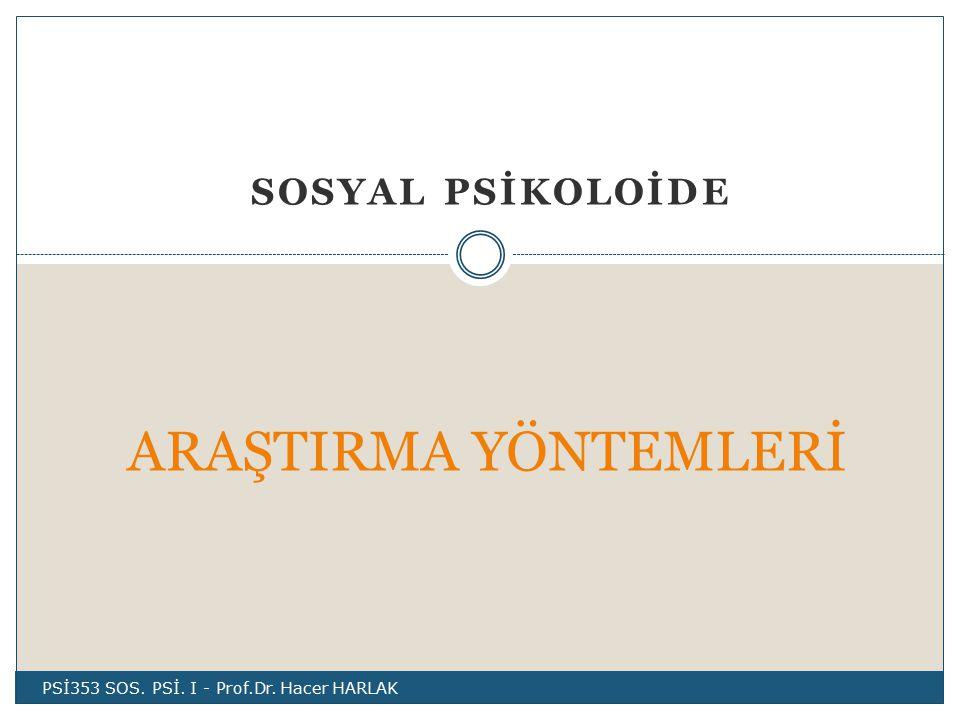 ARAŞTIRMA YÖNTEMLERİ SOSYAL PSİKOLOİDE