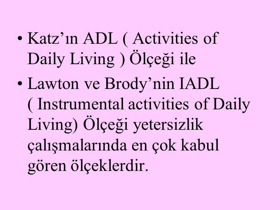 Katz'ın ADL ( Activities of Daily Living ) Ölçeği ile