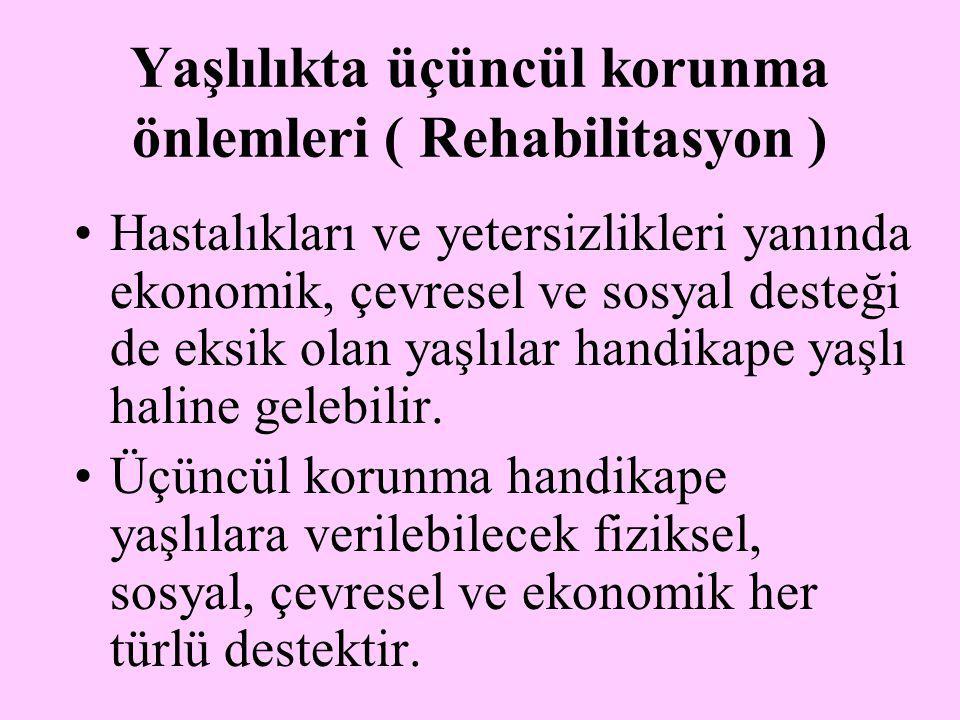Yaşlılıkta üçüncül korunma önlemleri ( Rehabilitasyon )