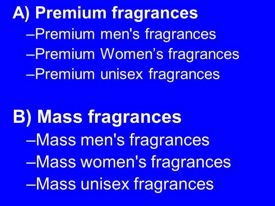 B) Mass fragrances A) Premium fragrances Mass men s fragrances
