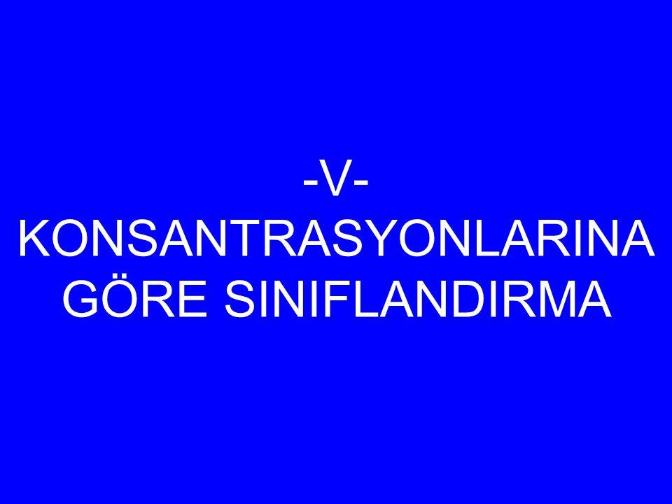 -V- KONSANTRASYONLARINA GÖRE SINIFLANDIRMA