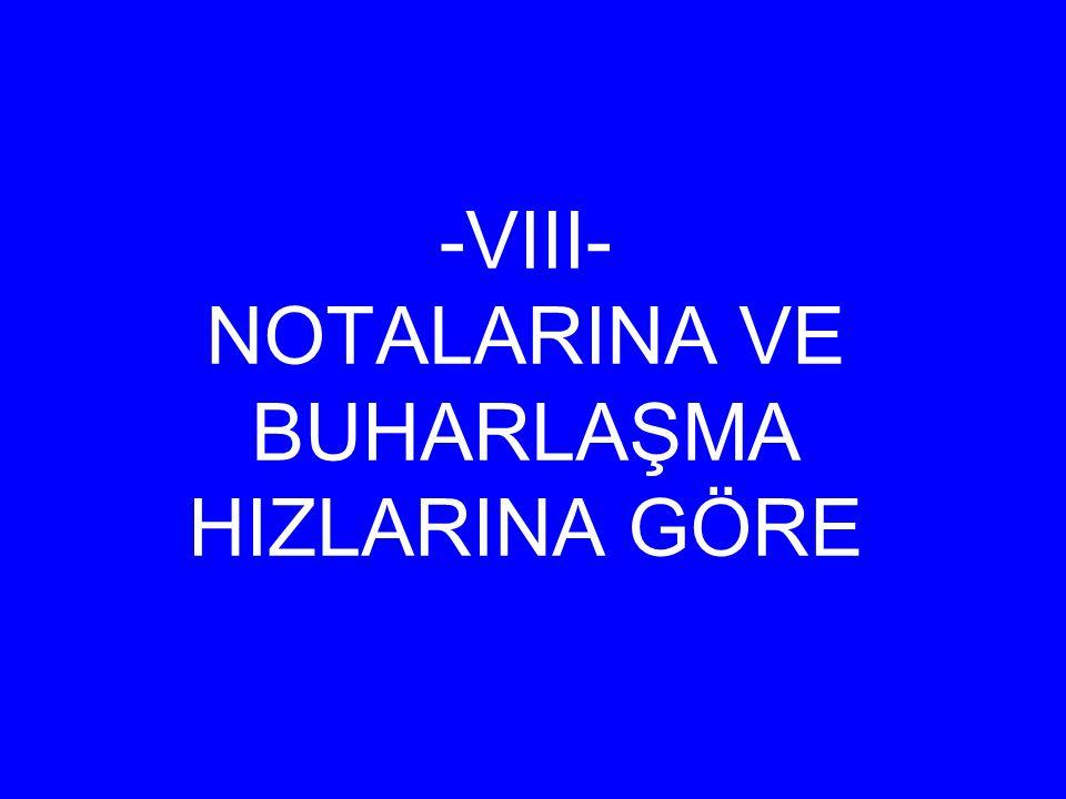 -VIII- NOTALARINA VE BUHARLAŞMA HIZLARINA GÖRE