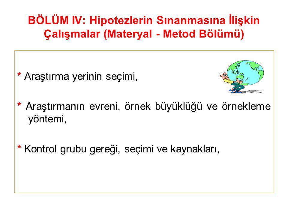 BÖLÜM IV: Hipotezlerin Sınanmasına İlişkin Çalışmalar (Materyal - Metod Bölümü)