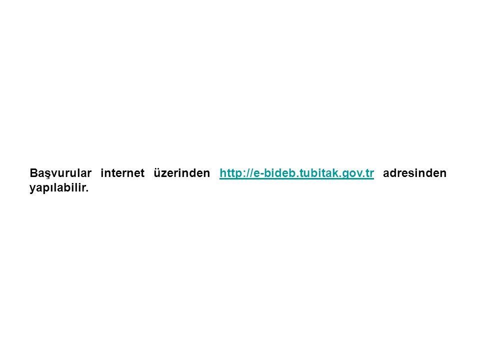 Başvurular internet üzerinden http://e-bideb. tubitak. gov