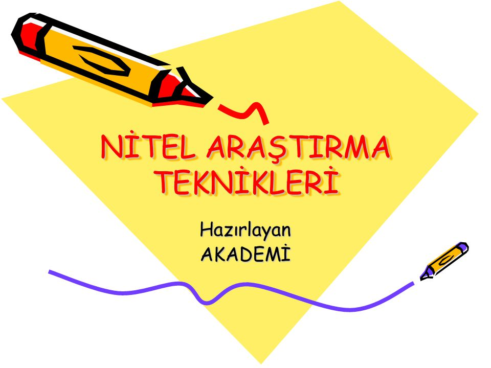 NİTEL ARAŞTIRMA TEKNİKLERİ
