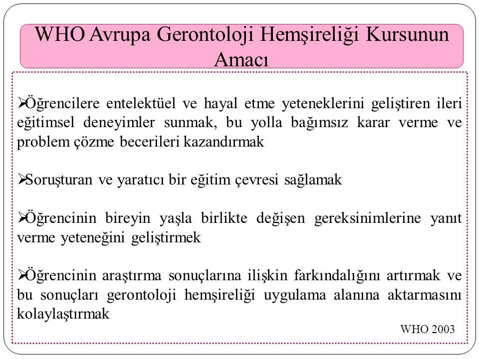 WHO Avrupa Gerontoloji Hemşireliği Kursunun Amacı