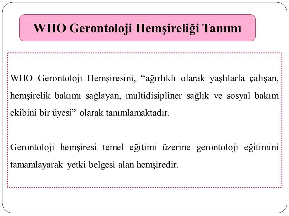 WHO Gerontoloji Hemşireliği Tanımı