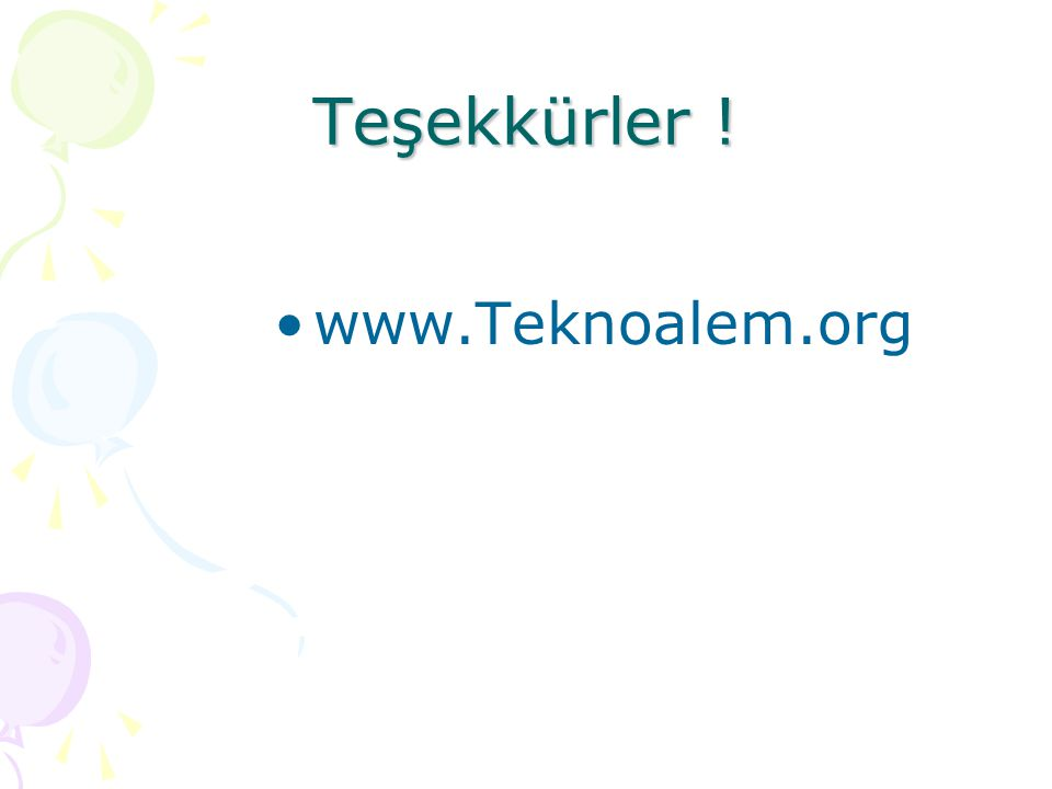 Teşekkürler ! www.Teknoalem.org
